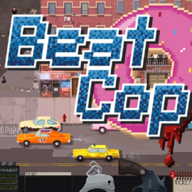 Recensione Beat Cop – PC Windows, Mac OS X, Steam OS+Linux