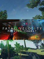Fatal Velocity Physics Combat – First Look – PC Windows